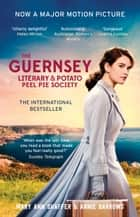 The Guernsey Literary and Potato Peel Pie Society ebook by Mary Ann Shaffer, Annie Barrows