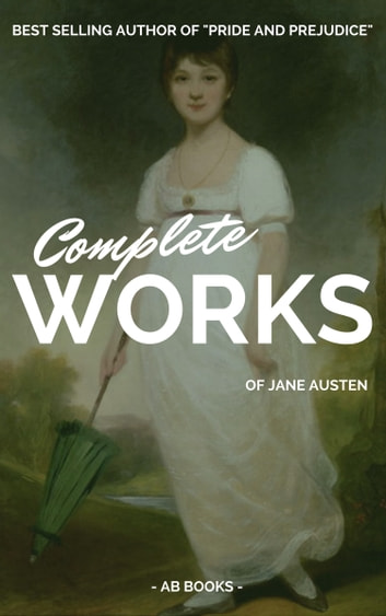 "the early literary works of jane austen The ""family influence"" on jane austen's juvenilia created a supportive environment for austen's early reading and literary the works of william."