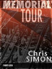 Mémorial Tour - roman ebook by Chris Simon