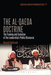 The Al-Qaeda Doctrine - The Framing and Evolution of the Leadership's Public Discourse ebook by Dr. Donald Holbrook