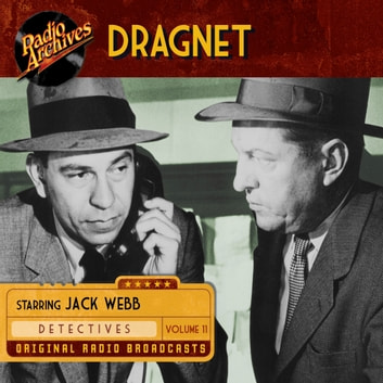 Dragnet, Volume 11 audiobook by Jack Webb