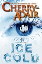 Ice Cold ebook by Cherry Adair