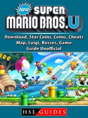 New Super Mario Bros U, Download, Star Coins, Cemu, Cheats, Map, Luigi, Bosses, Game Guide Unofficial