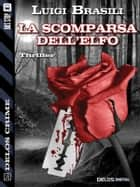 La scomparsa dell'elfo ebook by Luigi Brasili