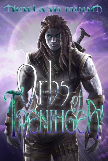Orbs of Trenihgea ebook by Aaron-Michael Hall,Newland Moon