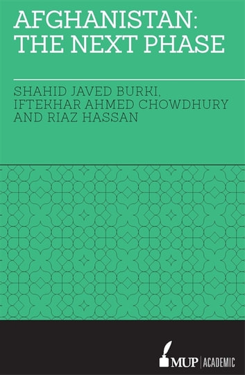 Afghanistan: The Next Phase ebook by Shahid Javed Burki,Iftekhar Ahmed Chowdhury,Riaz Hassan