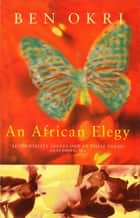 An African Elegy ebook by Ben Okri