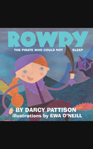 Rowdy - the pirate who could not sleep ebook by Darcy Pattison