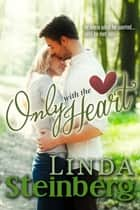 Only With the Heart ebook by Linda Steinberg