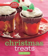 Betty Crocker Christmas Treats: HMH Selects ebook by Betty Crocker