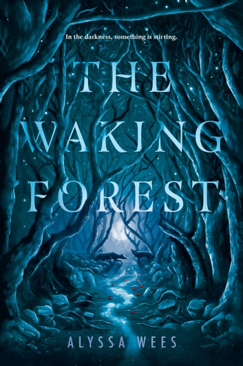 The Waking Forest ebook by Alyssa Wees