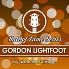Gordon Lightfoot audiobook by Wink Martindale