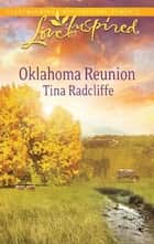 Oklahoma Reunion ebook by Tina Radcliffe