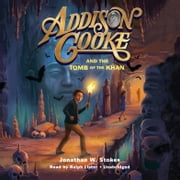 Addison Cooke and the Tomb of the Khan audiobook by Jonathan W. Stokes