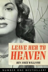 Leave Her to Heaven ebook by Ben Ames Williams