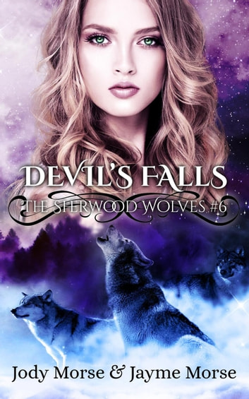 Devil's Falls - The Sherwood Wolves, #6 ebook by Jody Morse,Jayme Morse