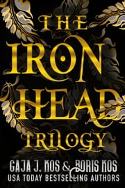 The Iron Head Trilogy ebook by Gaja J. Kos, Boris Kos