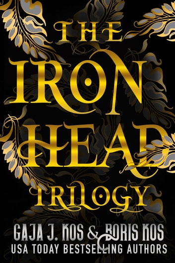 The Iron Head Trilogy ebook by Gaja J. Kos,Boris Kos