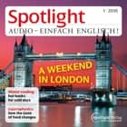 Englisch lernen Audio - Ein Wochenende in London - Spotlight Audio 01/16 - A weekend in London audiobook by