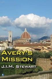 Avery's Mission ebook by J.I.M. Stewart