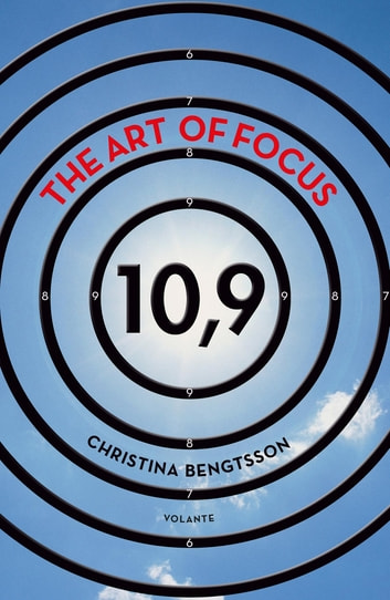 The Art of Focus - 10,9 ebook by Christina Bengtsson