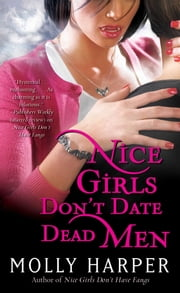 Nice Girls Don't Date Dead Men ebook by Molly Harper