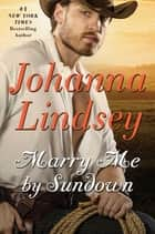 Marry Me By Sundown ebook by Johanna Lindsey