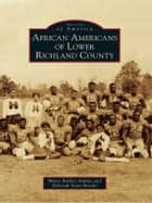 African Americans of Lower Richland County ebook by Marie Barber Adams, Deborah Scott Brooks