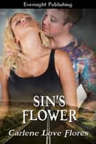 Sin's Flower ebook by Carlene Love Flores