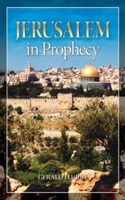 "Jerusalem in Prophecy - What the Bible reveals about the ""City of Peace"" ebook by Gerald Flurry,Philadelphia Church of God"