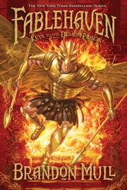 Fablehaven, volume 5: Keys to the Demon Prison ebook by Brandon Mull