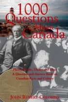 1000 Questions About Canada ebook by John Robert Colombo