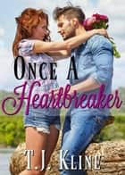 Once a Heartbreaker ebook by T.J. Kline