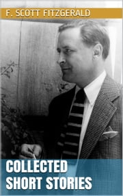 Collected Short Stories ebook by F. Scott Fitzgerald
