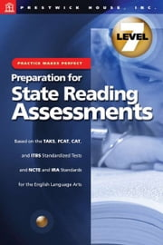 Practice Makes Perfect: Level 7: Preparation For State Reading Assessments ebook by Sondra Abel