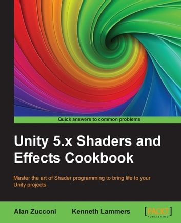 Unity 5 x Shaders and Effects Cookbook