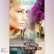 Beauty Mark - A Love, California Series Novel, Book 2 audiobook by Jan Moran