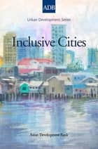 Inclusive Cities ebook by Michael Lindfield,Florian Steinberg
