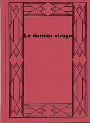 Le dernier virage ebook by Saint-Bray