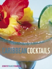 Caribbean Cocktails ebook by Jennifer Trainer Thompson,Kristen Brochmann