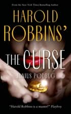 The Curse ebook by Harold Robbins, Junius Podrug