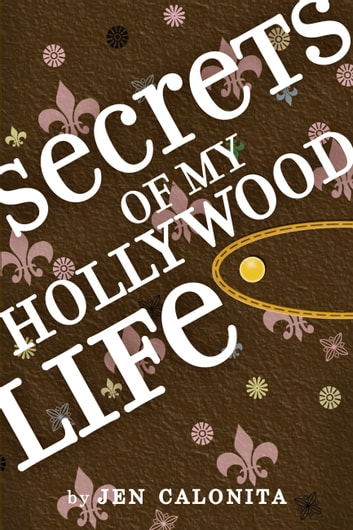 Download Secrets Of My Hollywood Life Secrets Of My Hollywood Life 1 By Jen Calonita