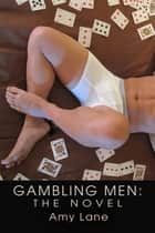 Gambling Men ebook by Amy Lane