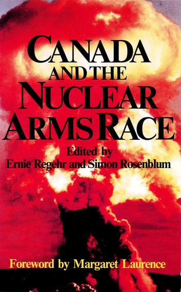 Canada and the Nuclear Arms Race ebook by