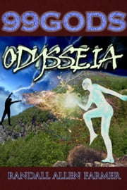 99 Gods: Odysseia ebook by Randall Allen Farmer