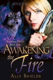 Awakening the Fire ebook by Ally Shields