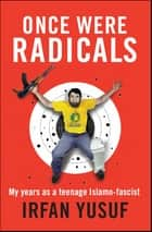 Once Were Radicals ebook by Irfan Yusuf