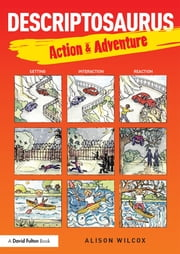 Descriptosaurus: Action & Adventure ebook by Alison Wilcox