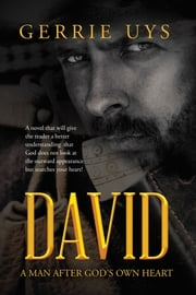 David - A Man After God'S Own Heart ebook by Gerrie Uys