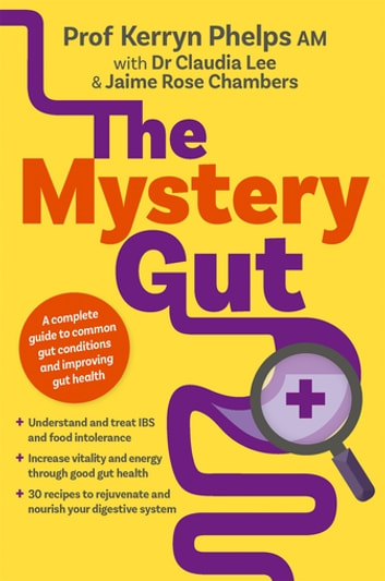 The Mystery Gut ebook by Kerryn Phelps,Dr Dr. Claudia Lee,Jaime Rose Chambers